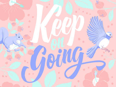 keep on going positivity keep going cute procreate ipad pro type typography lettering floral art pastel colors illustration flowers