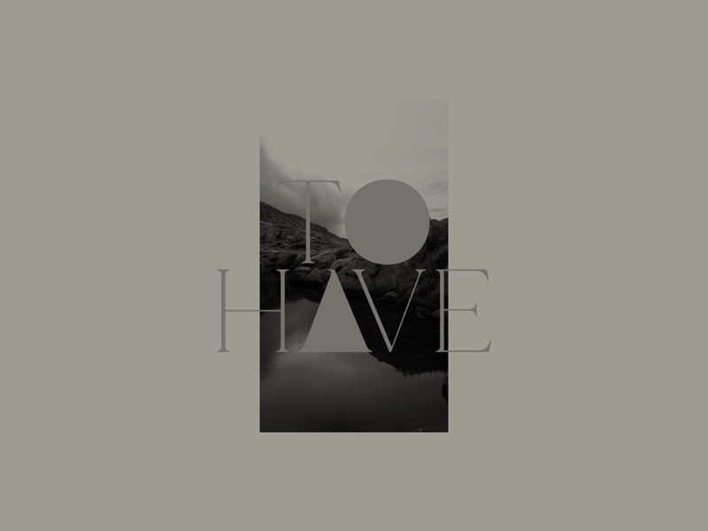 To Have To Hold serif fonts typeface mountains photogallery art art direction black and white photography typography graphic design artwork