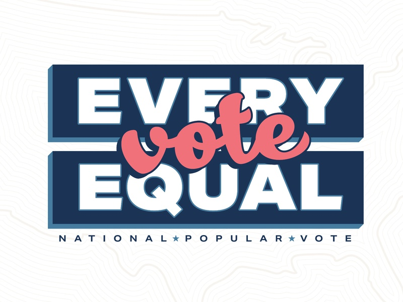 Every Vote Equal election 2020 vote usa typogaphy national popular vote