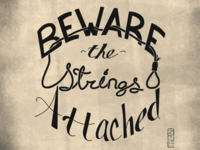 Beware the Strings Attached