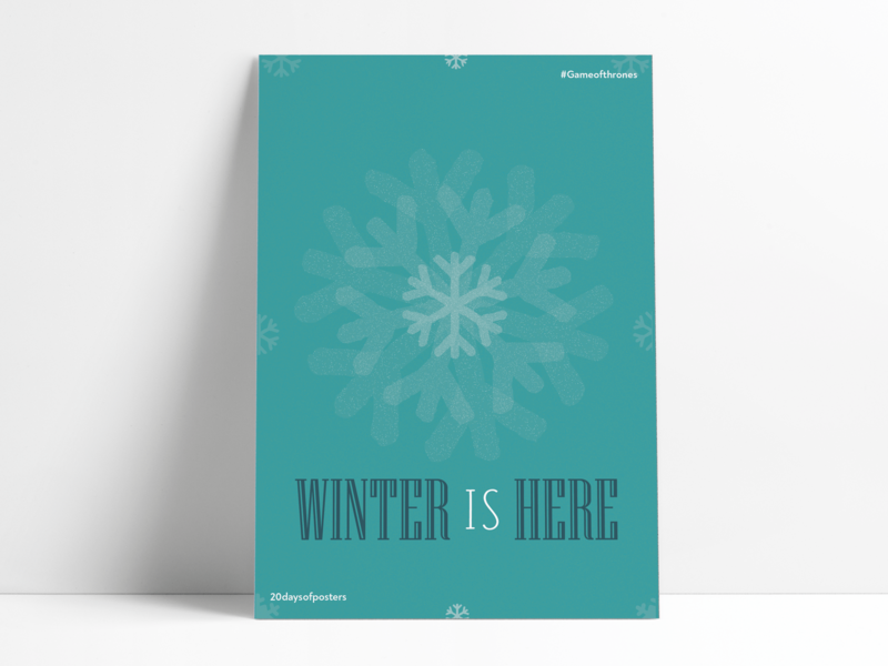 Winter is here gameofthrones snowflakes poster challenge design illustration