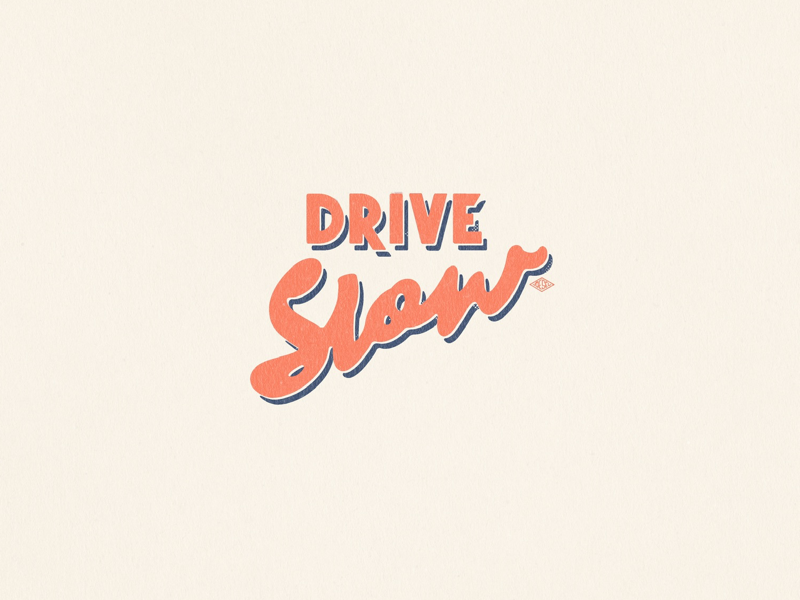Drive slow retro vintage flat typography script logo calligraphy type