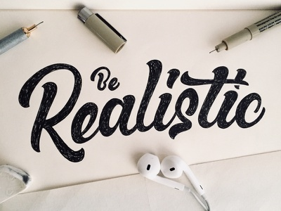 Be Realistic type design hand lettering micron rotring moleskin wip sketch calligraphy typography lettering