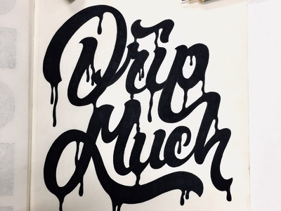 Drip Much type design hand lettering micron rotring moleskin wip sketch calligraphy typography lettering