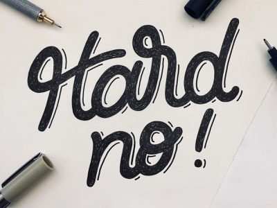 Hard No! illustration texture staedtler moleskin wip sketch micron rotring hand lettering calligraphy type design lettering typography