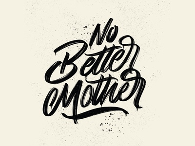 No Better Mother - Mother's Day 2019
