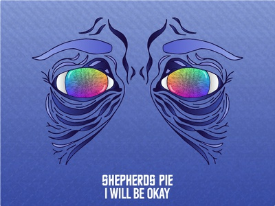 Shepherds Pie - I Will Be Okay - Single Cover (Spotify) pie shepherds colors gradients eyes illustration cover album