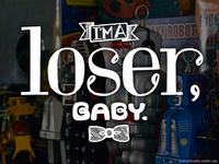 I'm A Loser