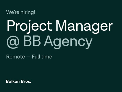 BB is hiring a Project Manager! apply remote job hiring new position project manager bb agency balkan bros
