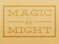 Magic Is Might