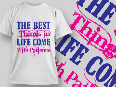 The Best Things in Life come With Patience