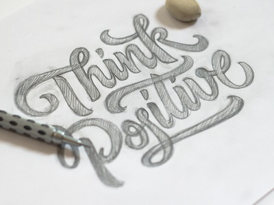 Think Positive WIP paper pencil sketch handmade custom typography lettering positive think