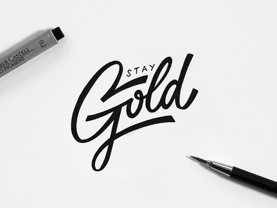 Stay Gold custom handmade analog typography calligraphy lettering sketch stay gold