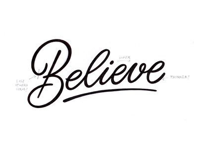 Believe WIP sketch custom believe cursive script calligraphy type lettering wip