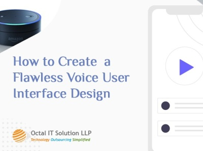 How to give your best shot at Creating a Voice User Interface De