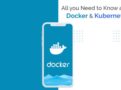 All you need to know about Kubernetes and Docker before Deployme