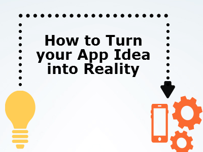 How can you turn your app idea into reality