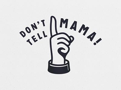Don't Tell Mama logo identity old school pop up