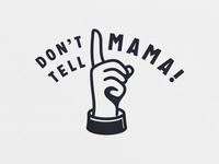 Don't Tell Mama