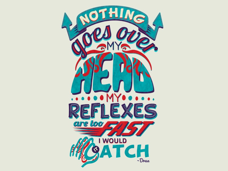 Nothing Goes Over My Head: A Tyopgraphic Quote Design drax illustration type quote guardians gotg vector design typography