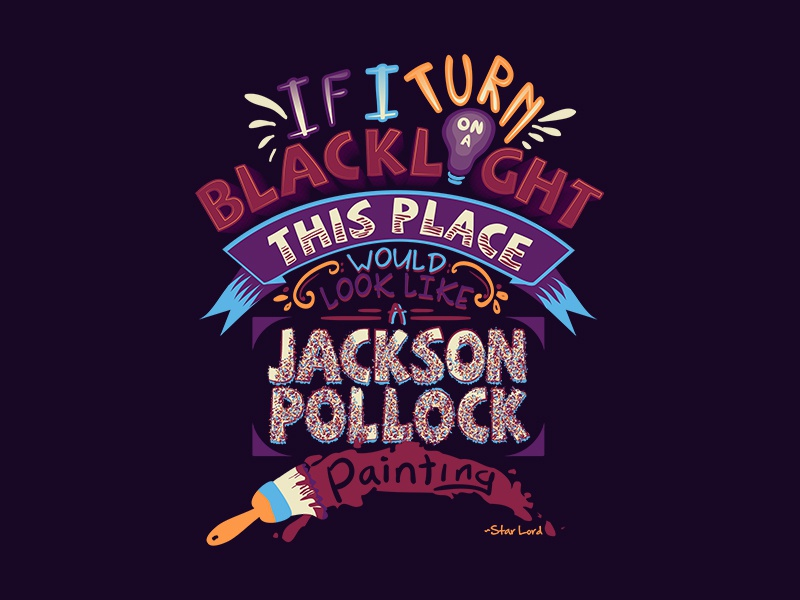 Jackson Pollock Painting: A Tyopgraphic Quote Design starlord illustration type quote guardians gotg vector design typography
