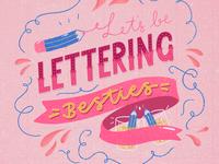 Let's be Lettering Besties