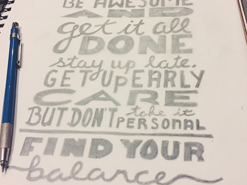 Be Awesome thoughts designer problems balance awesome sketch hand lettering lettering