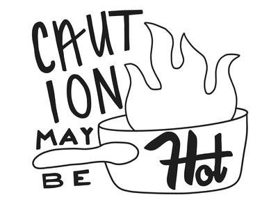 Caution: May Be Hot dailydrawing drawing caution hot hand lettering lettering daily illustration