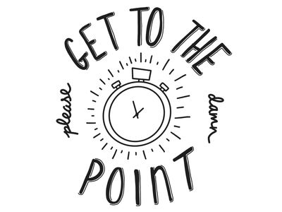 Please get to the damn point dailydrawing hand lettering lettering daily illustration