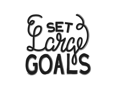 Set large goals goals dailydrawing lettering hand lettering daily illustration