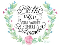 Handlettering 'Be the mom...'
