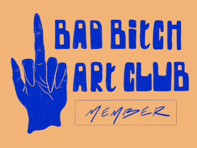 Bad B*tch Art Club