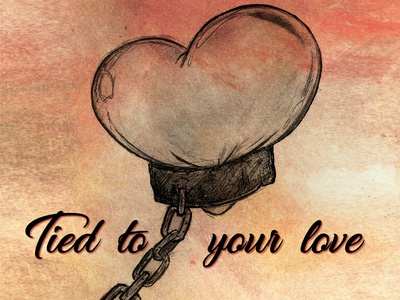 tied to your love