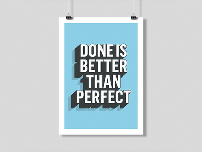 Done Is Better Than Perfect perfect done poster typography
