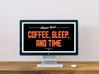 Please Send. harbrco wallpaper type signs desktop coffee sleep time florida