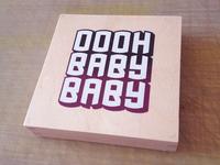Oooh Baby Baby