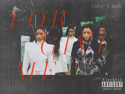 Forgive Me - Chloe x Halle (2) sketch design type photoshop photo music hip hop chloe and halle beyonce album cover
