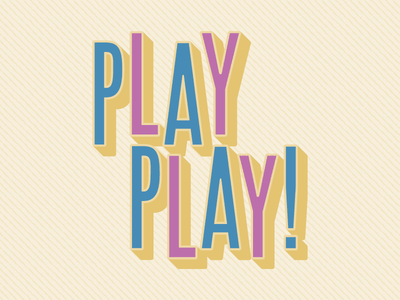 Play Play pastel color dropshadow theatre play kids typedesign typography