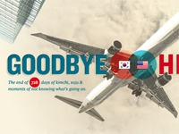 Goodbye (Korea). Hello (America).