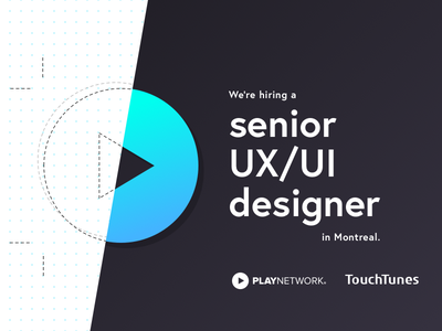 Hiring @ PlayNetwork / TouchTunes product design music team montreal ux job