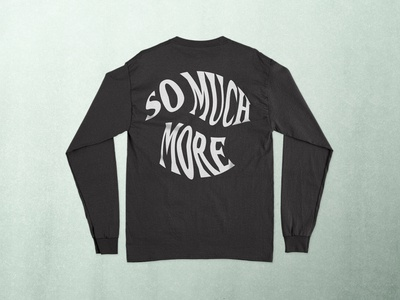 So Much More - Apparel Design