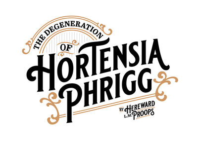 Hortensia Phrigg Title design logo title book books logo design vector vintage typographic swashes lettering typography type victorian