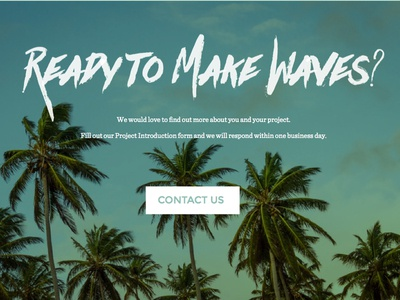 Ready to Make Waves? contact clouds trendy script brush sky gradient florida palm trees