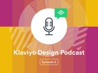 Klaviyo Design Podcast Episode 5 – Time Management