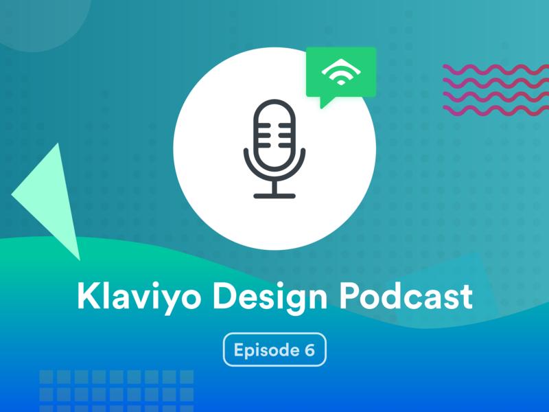 Klaviyo Design Podcast Episode 6 – Presentation Design presentation podcast design chat