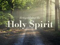 Demystifying The Holy Spirit