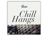 Chill Hangs