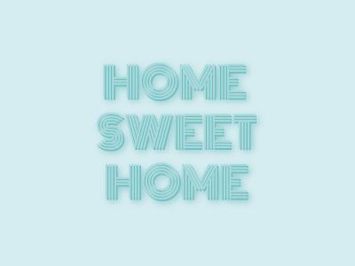 Home Sweet Home II