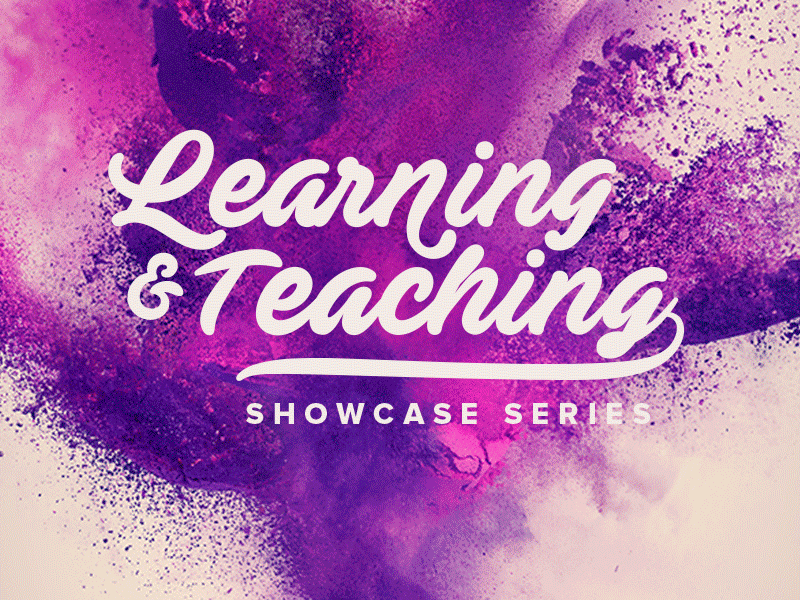 Learning & Teaching showcase series colourful promotion graphic design typography