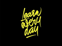 LEARN EVERY DAY handtype calligraphy lettering graphic design